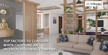 top factors to consider when choosing an interior designing company