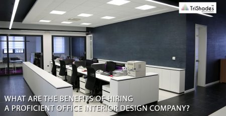 What Are The Benefits of Hiring a Proficient Office Interior Design Company?